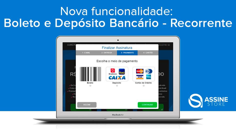 Nova funcionalidade:  Boleto e Depósito Bancário - Recorrente